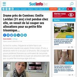 Drame près de Comines: Emilie Loridan (31 ans) s'est pendue chez elle, on venait de lui couper ses allocations pour sa petite fille trisomique...