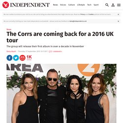 The Corrs are coming back for a 2016 UK tour from over a decade