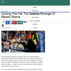 Coming This Fall: The Sublime Revenge Of Barack Obama