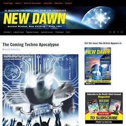 The Coming Techno Apocalypse – New Dawn
