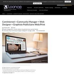 ComInternet = Community Manager + Web Designer + Graphiste Publicitaire Web/Print