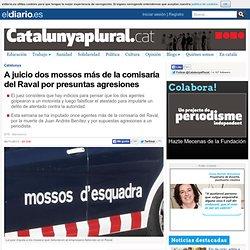 A juicio dos mossos más de la comisaría del Raval por presuntas agresiones