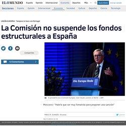La Comisión no suspende los fondos estructurales a España