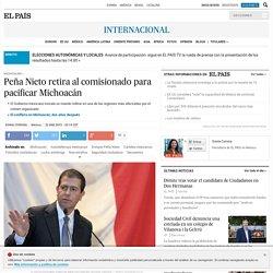 Peña Nieto retira al comisionado para pacificar Michoacán