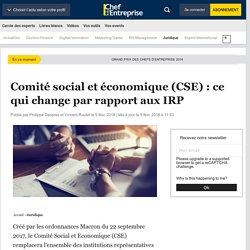 Comité social et économique (CSE) : ce qui change par ...