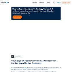 urt Says UK Papers Can Command Levies From Pay-For News Monitor Customers | paidContent:UK
