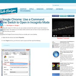 Google Chrome: Use a Command Line Switch to Open in Incognito Mode