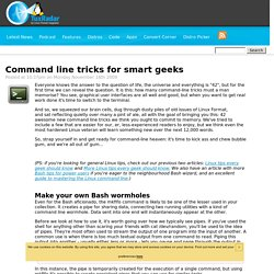 Command line tricks for smart geeks