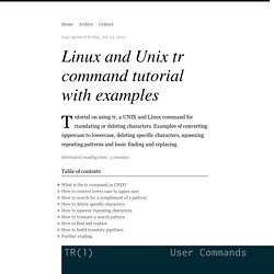 Linux and Unix tr command tutorial with examples