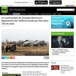 Un commandant de Donetsk dénonce le déploiement de l'artillerie lourde par Kiev dans l'Est du pays