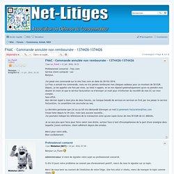 FNAC - Commande annulée non remboursée - 1374426-1374426 - Net-Litiges.fr