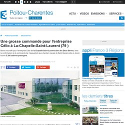 Une grosse commande pour l'entreprise Célio à La-Chapelle-Saint-Laurent (79 ) - France 3 Poitou-Charentes
