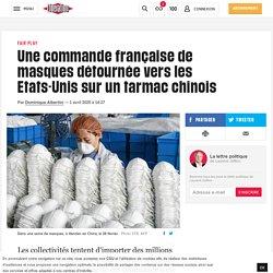(17) Une commande française de masques détournée vers les Etats-Unis sur un tarmac chinois