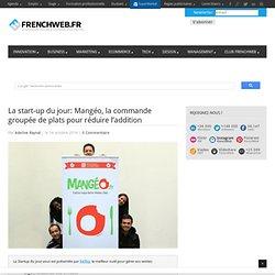 La start-up du jour: Mangéo, la commande groupée de plats pour réduire l'addition
