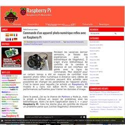 Commande d'un appareil photo numérique reflex avec un Raspberry Pi - Raspberry Pi