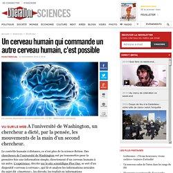 Un cerveau humain qui commande un autre cerveau humain, c'est possible