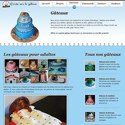Cerise sur le gâteau.net - Commande de gâteaux décorés : retrouvez ici tous les gâteaux décoré pour adultes, réalisés par Adélaïde