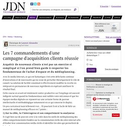 Les 7 commandements d'une campagne d'acquisition clients réussie par Laurent Alexandre - Chronique e-Business