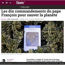 Les dix commandements du pape François pour sauver la planète