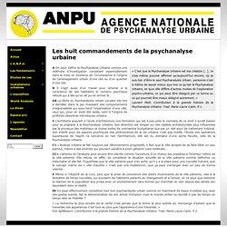 Les huit commandements de la psychanalyse urbaine - A.N.P.U.