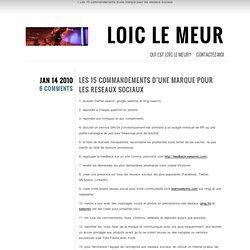 Loic Le Meur blog [FR]: Les 15 commandements d'une marque pour l