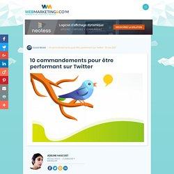 ▷ 10 commandements pour être performant sur Twitter