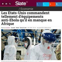 Les Etats-Unis commandent tellement d'équipements anti-Ebola qu'il en manque en Afrique