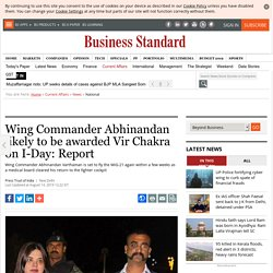Wing Commander Abhinandan likely to be awarded Vir Chakra on I-Day: Report
