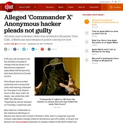 Alleged 'Commander X' Anonymous hacker pleads not guilty | InSecurity Complex