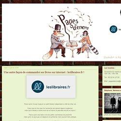 Pages d'encre... le blog !: Une autre façon de commander ses livres sur internet : leslibraires.fr !