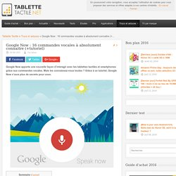 Google Now : 16 commandes vocales à connaitre (+tutoriel)