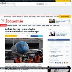 Airbus-Boeing : le match des commandes continue au Bourget