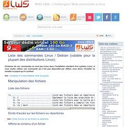 Liste des commandes Linux / Debian (valable pour la plupart des distributions Linux). [WIKI LWS - L'hébergeur Web accessible à tous]