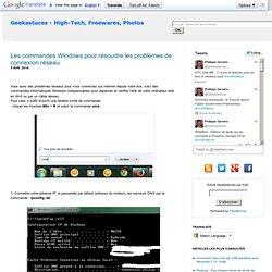 Les commandes Windows pour résoudre les problèmes de connexion réseau