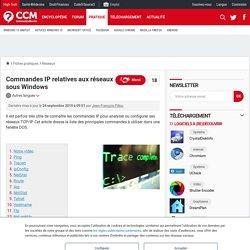 Commandes IP relatives aux réseaux sous Windows - Comment Ça Marche