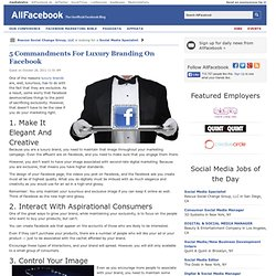 5 Commandments For Luxury Branding On Facebook