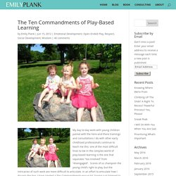 The Ten Commandments of Play-Based Learning - Emily Plank