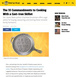 The 10 Commandments to Cooking With a Cast-Iron Skillet