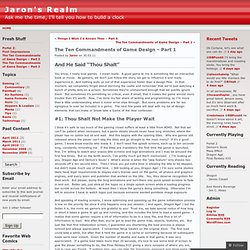 The Ten Commandments of Game Design – Part 1 « Jaron's Realm
