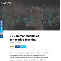 10 Commandments of Innovative Teaching – A.J. Juliani