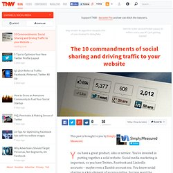 The 10 commandments of social sharing and driving traffic to your website