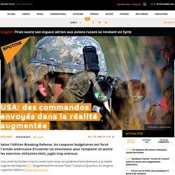 USA: des commandos envoyés dans la réalité augmentée