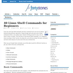 40 Linux Shell Commands for Beginners | A Platform to Express Your Ideas and Thoughts | fortystones