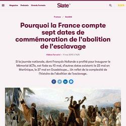 Pourquoi la France compte sept dates de commémoration de l'abolition de l'esclavage