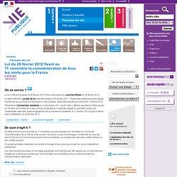 Loi du 28 février 2012 fixant au 11 novembre la commémoration de tous les morts pour la France - Panorama des lois - Actualités - Vie