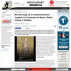 Du bon usage de la commémoration : Auguste et la mémoire de Rome, Marie-Claude L'Huillier