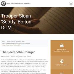 Trooper Sloan 'Scotty' Bolton, DCM - ANZAC Day Commemoration Committee