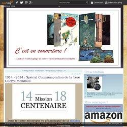 1914 - 2014 : Spécial Commémoration de la 1ère Guerre mondiale - C'est en couverture !