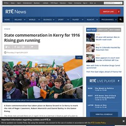 State commemoration in Kerry for Rising landing