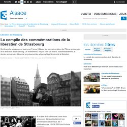 La compile des commémorations de la libération de Strasbourg - France 3 Alsace